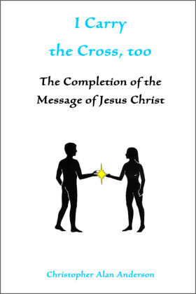 I Carry the Cross, too: The Completion of the Message of Jesus Christ