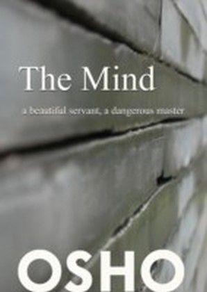 Mind: a beautiful servant, a dangerous master