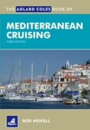 Adlard Coles Book of Mediterranean Cruising