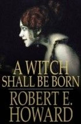 Witch Shall Be Born