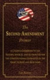 Second Amendment Primer