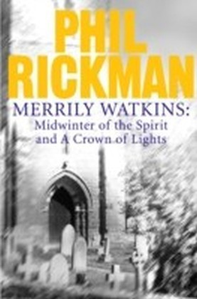 Merrily Watkins collection 1: Midwinter of Spirit and Crown of Lights