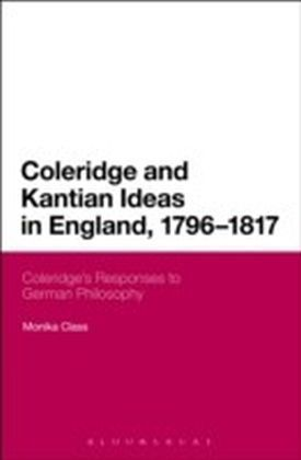 Coleridge and Kantian Ideas in England, 1796-1817