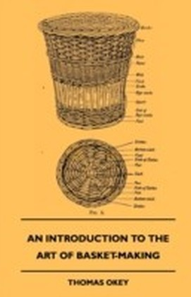 Introduction To The Art Of Basket-Making