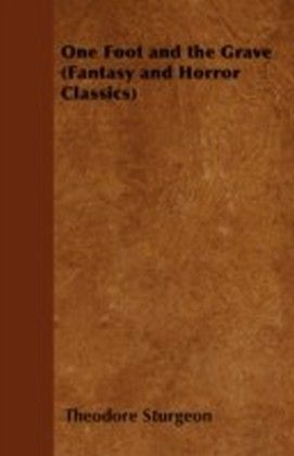 One Foot and the Grave (Fantasy and Horror Classics)
