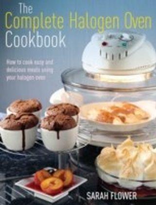 Complete Halogen Oven Cookbook