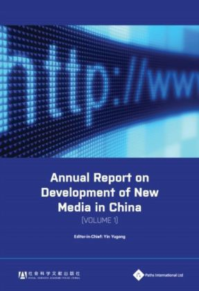 Annual Report on Development of New Media in China (Volume 1)
