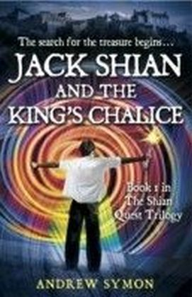 Jack Shian and the King's Chalice