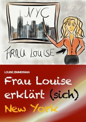 Frau Louise erklärt (sich) New York