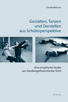 Gestalten, Tanzen und Darstellen aus Schülerperspektive
