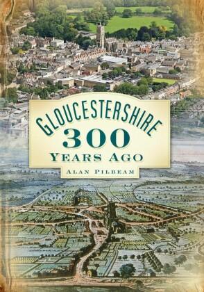 Gloucesteshire 300 Years Ago