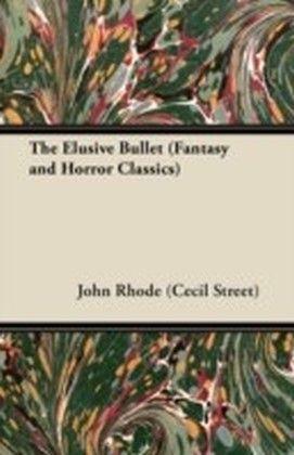 Elusive Bullet (Fantasy and Horror Classics)