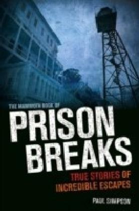 Mammoth Book of Prison Breaks