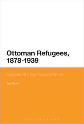 Ottoman Refugees, 1878-1939