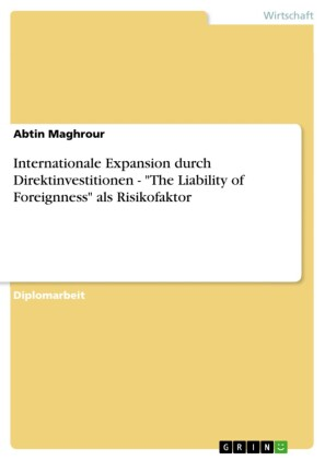 Internationale Expansion durch Direktinvestitionen - 'The Liability of Foreignness' als Risikofaktor