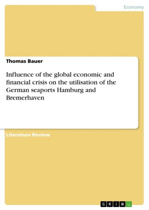 Influence of the global economic and financial crisis on the utilisation of the German seaports Hamburg and Bremerhaven