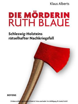 Die Mörderin Ruth Blaue
