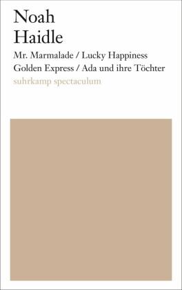 Mr. Marmalade/Lucky Happiness Golden Express/Ada und ihre Töchter