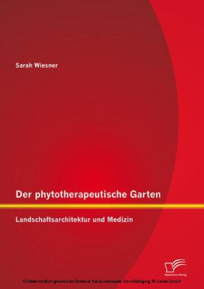 Der phytotherapeutische Garten: Landschaftsarchitektur und Medizin