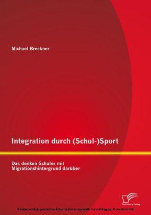 Integration durch (Schul-)Sport: Das denken Schüler mit Migrationshintergrund darüber