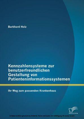 Kennzahlensysteme zur benutzerfreundlichen Gestaltung von Patienteninformationssystemen: Ihr Weg zum passenden Krankenhaus