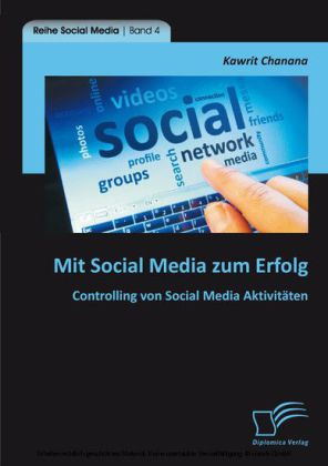 Mit Social Media zum Erfolg: Controlling von Social Media Aktivitäten