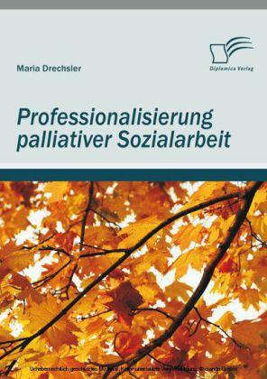 Professionalisierung palliativer Sozialarbeit