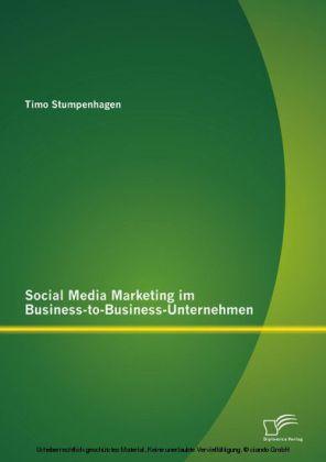 Social Media Marketing im Business-to-Business-Unternehmen