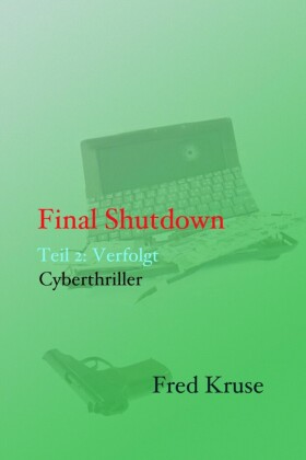 Final Shutdown - Teil 2: Verfolgt