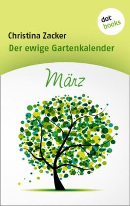 Der ewige Gartenkalender - Band 3: März