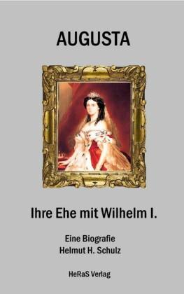 Augusta - Ihre Ehe mit Wilhelm I.