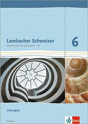 Lambacher Schweizer Mathematik 6 - G9. Ausgabe Hessen