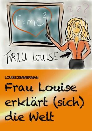 Frau Louise erklärt (sich) die Welt