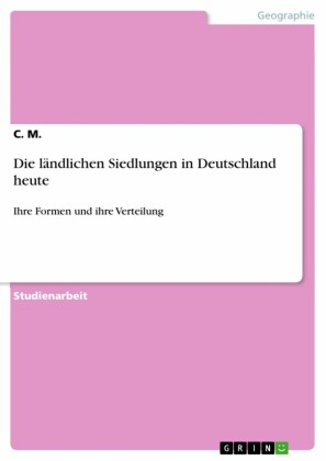Die ländlichen Siedlungen in Deutschland heute