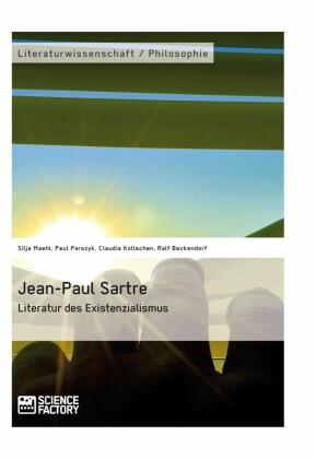 Jean-Paul Sartre. Literatur des Existenzialismus
