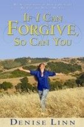 If I Can Forgive, So Can You