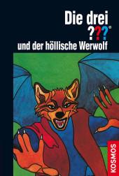 Die drei ??? und der höllische Werwolf (drei Fragezeichen)
