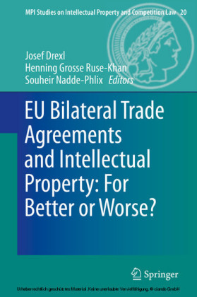 EU Bilateral Trade Agreements and Intellectual Property: For Better or Worse?