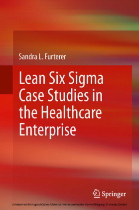 Lean Six Sigma Case Studies in the Healthcare Enterprise