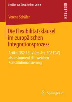 Die Flexibilitätsklausel im europäischen Integrationsprozess