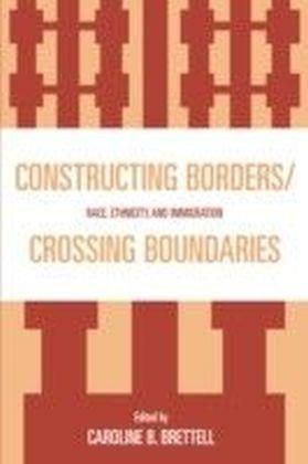 Constructing Borders/Crossing Boundaries