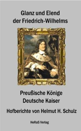 Glanz und Elend der Friedrich - Wilhelms