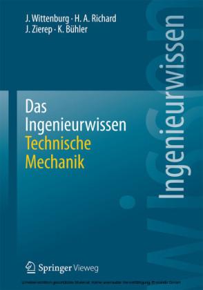 Das Ingenieurwissen: Technische Mechanik