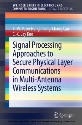 Signal Processing Approaches to Secure Physical Layer Communications in Multi-Antenna Wireless Systems