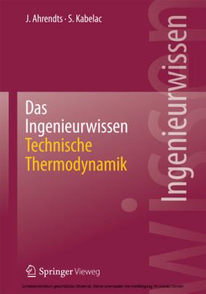 Das Ingenieurwissen: Technische Thermodynamik