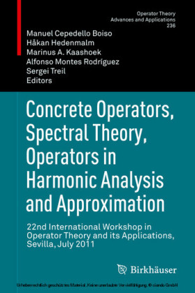 Concrete Operators, Spectral Theory, Operators in Harmonic Analysis and Approximation