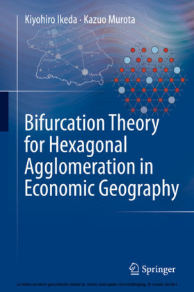 Bifurcation Theory for Hexagonal Agglomeration in Economic Geography