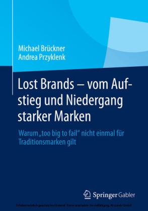 Lost Brands - vom Aufstieg und Niedergang starker Marken