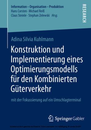 Konstruktion und Implementierung eines Optimierungsmodells für den Kombinierten Güterverkehr