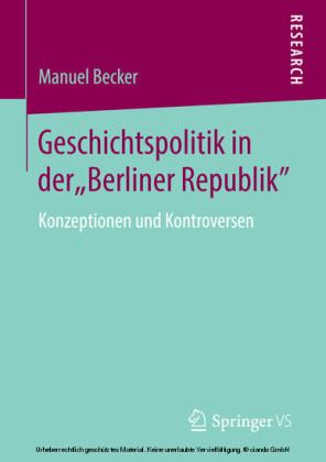 Geschichtspolitik in der 'Berliner Republik'